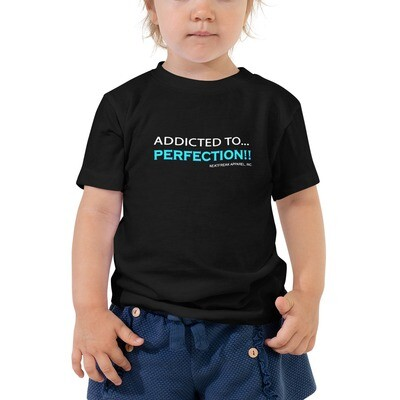 ADDICTED TO PERFECTION (Turq) *2T-5T Toddler Tee