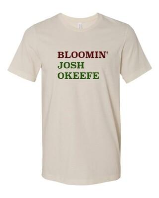 Bloomin' Josh Okeefe T-Shirt
