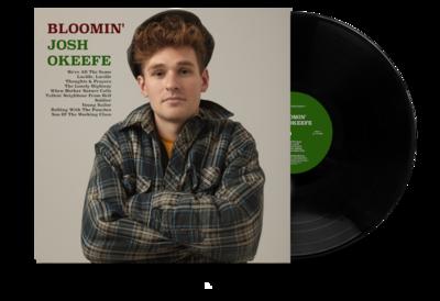Bloomin' Josh Okeefe by Josh Okeefe (VINYL LP) PRE ORDER