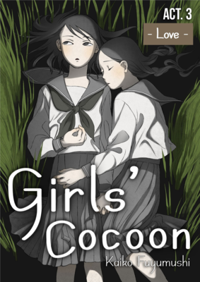 Girl's Cocoon Act 3. - Love -
