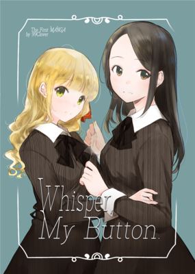 Whisper, My Button.