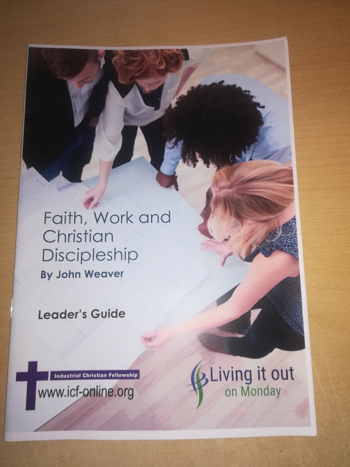 Faith, Work and Christian Disipleship - Leaders Guide