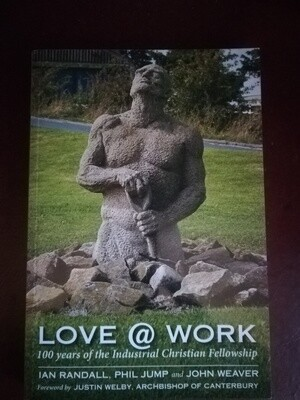 Love @ Work - 100 years of the Industrial Christian Fellowship  - Buy one get one free