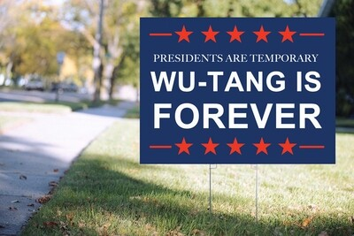 Wu-Tang is Forever - Yard Sign