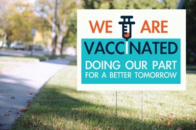 We Are Vaccinated - Yard Sign
