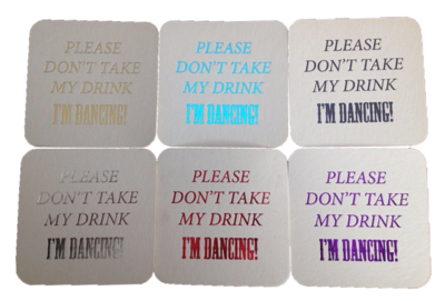 Personalised Party Mats (Don't Take My Drink I'm Dancing!)