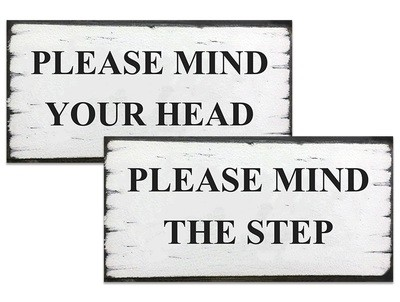 Please Mind Head/Step Shabby Chic Sign