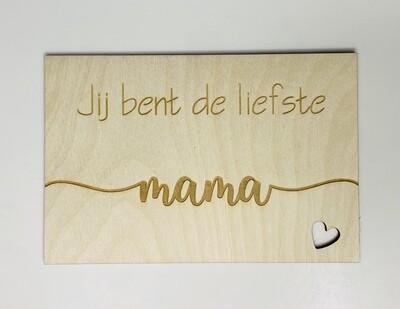 Houten wenskaart - JIJ BENT DE LIEFSTE MAMA
