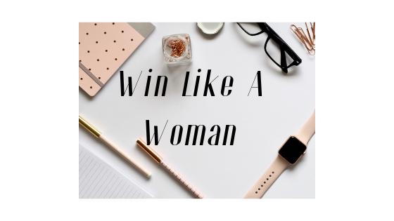 Win Like a Woman E-Course Bundle
