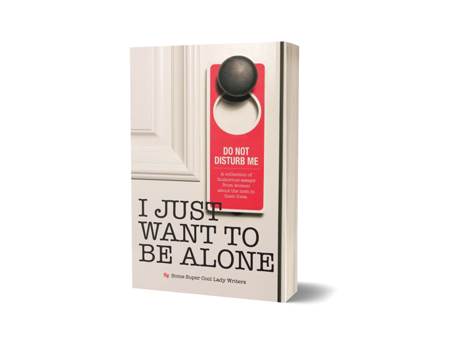 I Just Want to Be Alone - Signed Copy