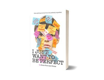 I Just Want to Be Perfect - Signed Copy