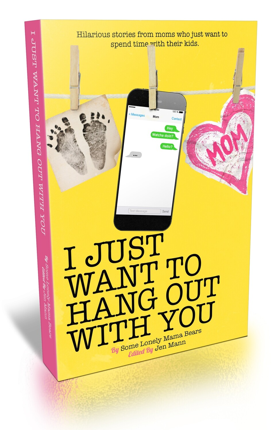 I Just Want to Hang Out With You - Signed Copy