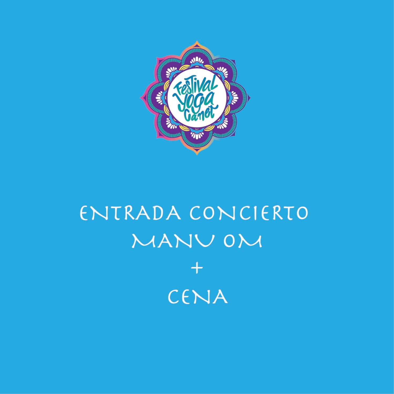 ENTRADA CONCIERTO MANU OM + CENA  SÁBADO 3 OCTUBRE 2020