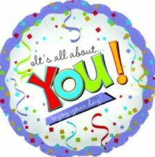 IT'S ALL ABOUT YOU ENJOY YOUR DAY BALLOON