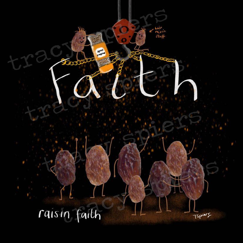 Raisin faith