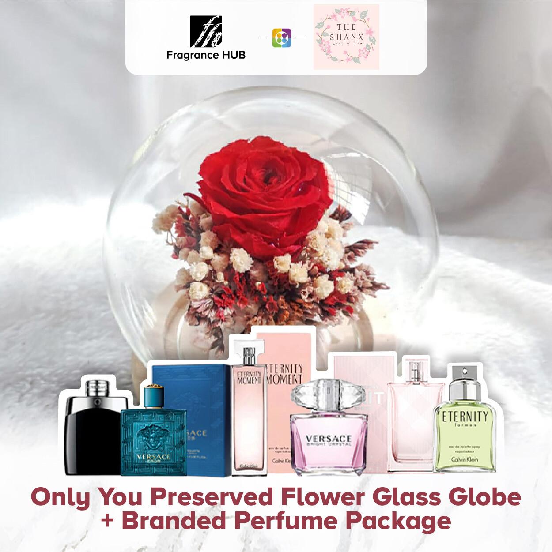 Only You Preserved Flower Glass Globe + Fragrance Hub Branded Perfume (By: The Shanx Florist from Melaka)