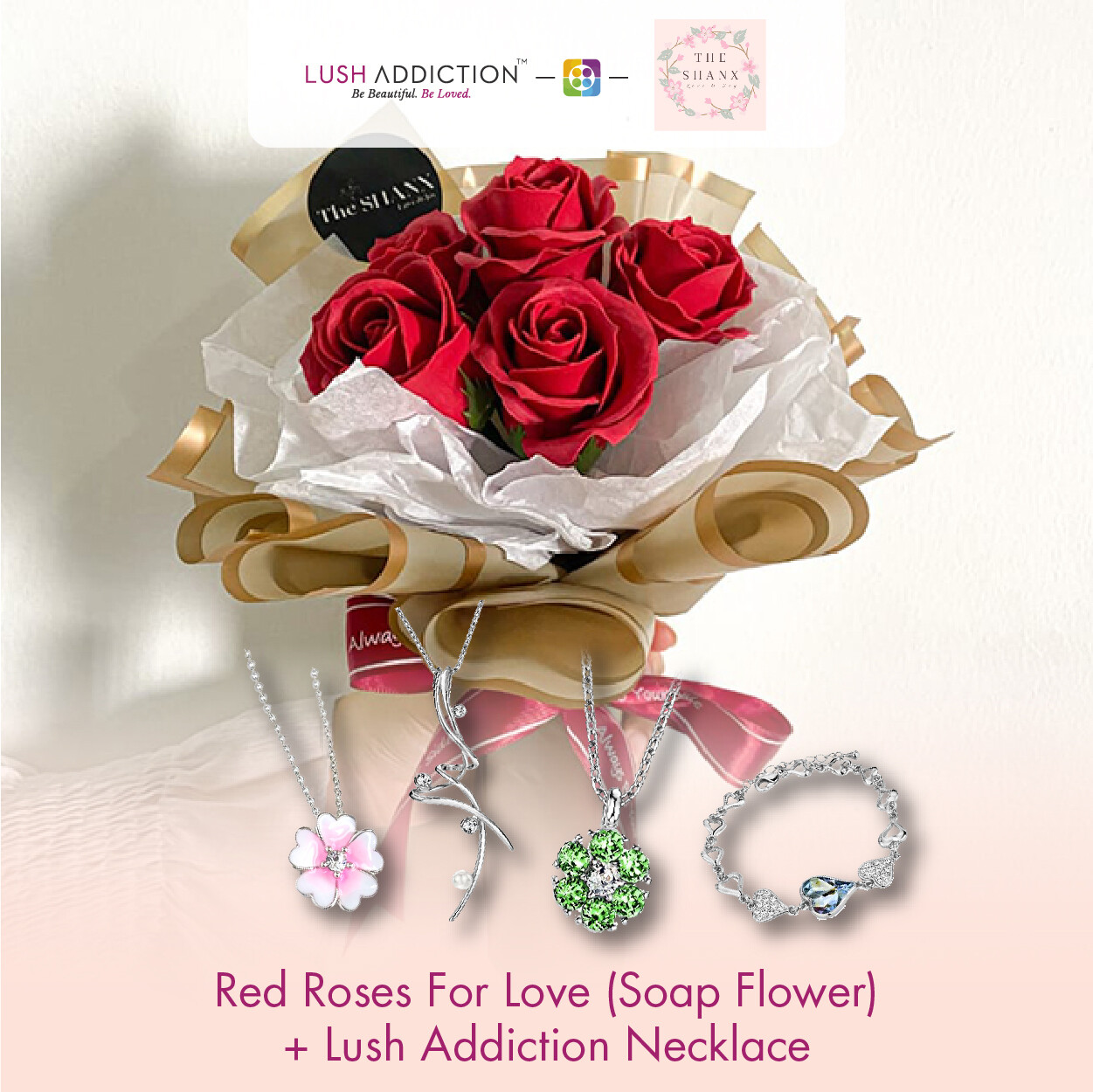 Red Roses for Love (Soap Flower) + Lush Addiction Necklace (By: The Shanx Florist from Melaka)