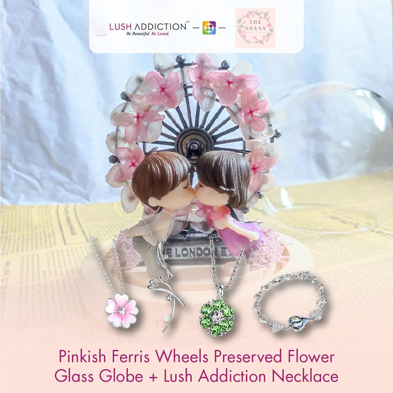 Pinkish Ferris Wheels Preserved Flower Glass Globe + Lush Addiction Necklace (By: The Shanx Florist from Melaka)