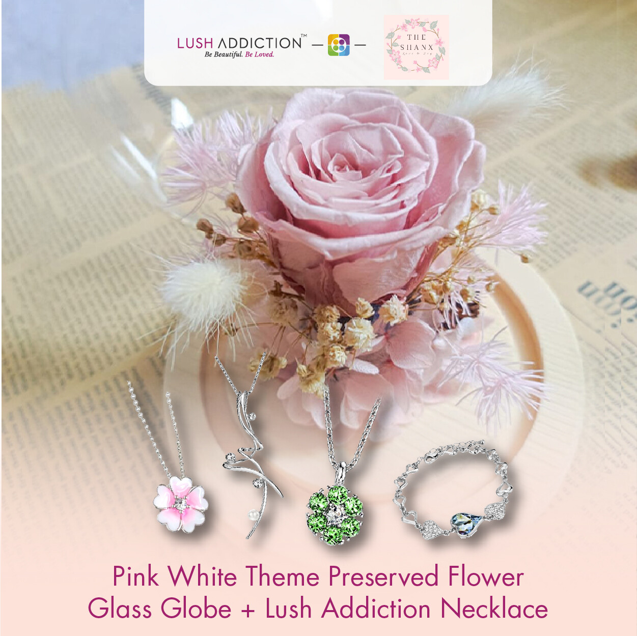 Pink White Theme Preserved Flower Glass Globe + Lush Addiction Necklace (By: The Shanx Florist from Melaka)