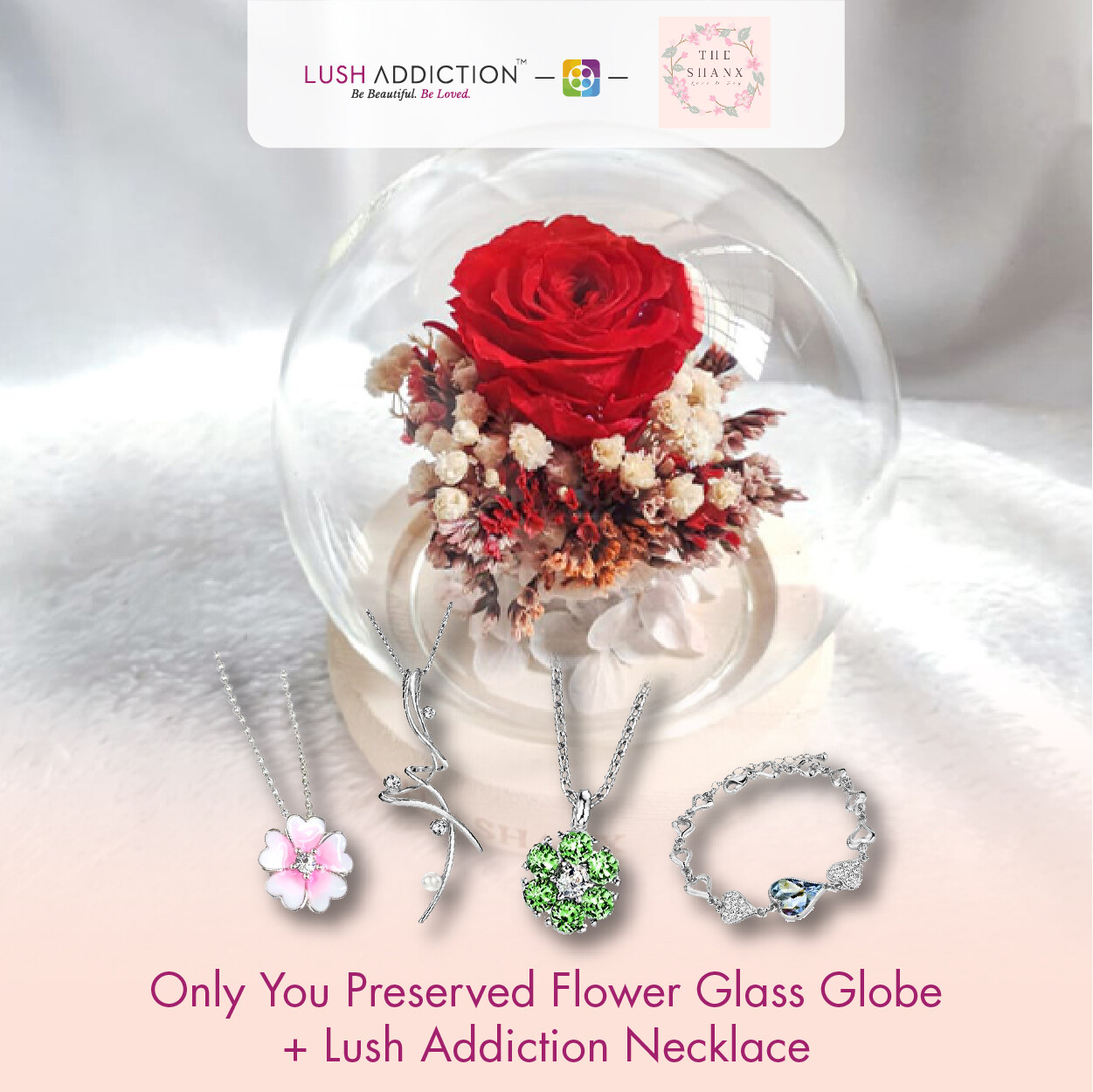 Only You Preserved Flower Glass Globe + Lush Addiction Necklace (By: The Shanx Florist from Melacca)