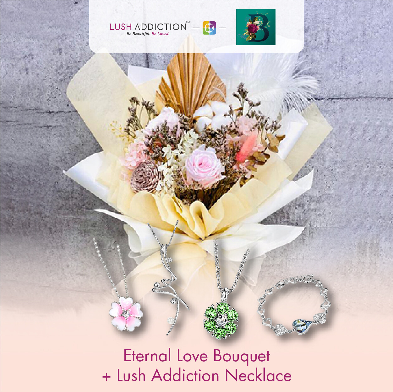 Eternal Love Bouquet + Lush Addiction Necklace (By: The Bliss Florist from Melaka)