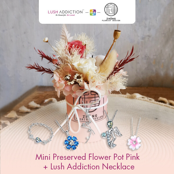 Mini Preserved Flower Pot - Pink + Lush Addiction Necklace (By: Zhong Florist from Penang)