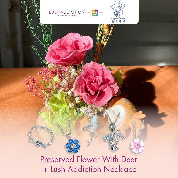 Preserved Flower With Deer + Lush Addiction Necklace (By: Elephant Floral from Muar)