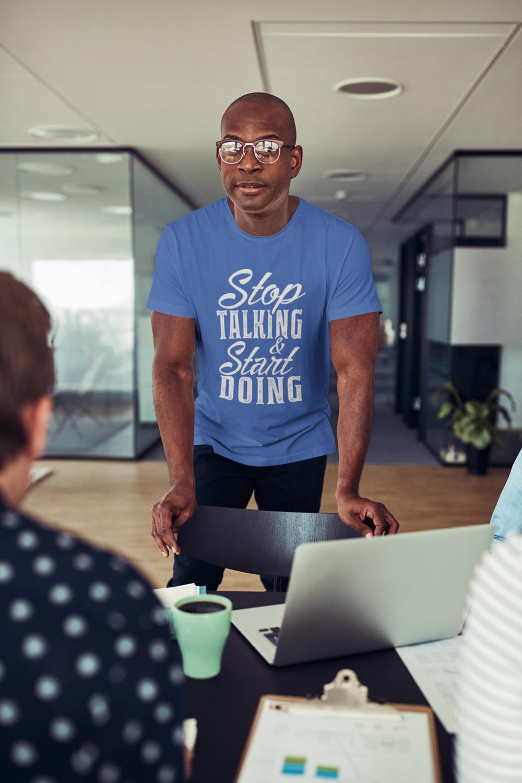 Stop Talking & Start Doing T-Shirt