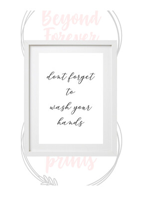 Don't Forget To Wash Your Hands