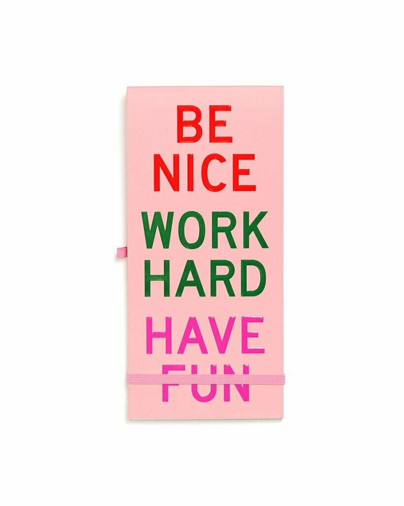 Be nice work hard