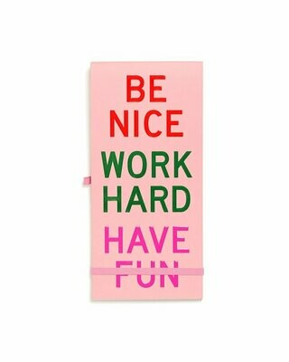 Be nice work hard