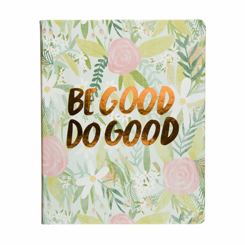Desk Notebook  Be Good Do Good