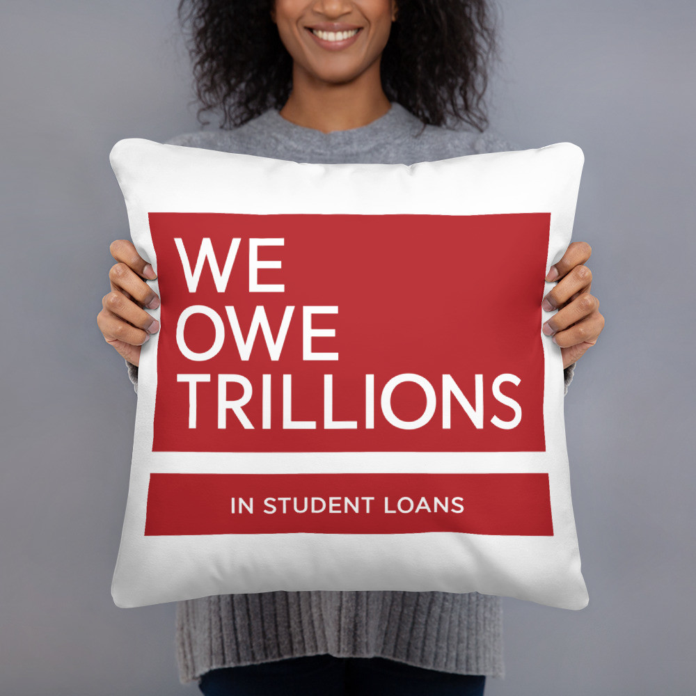 We Owe Trillions Pillow Case w/ Stuffing