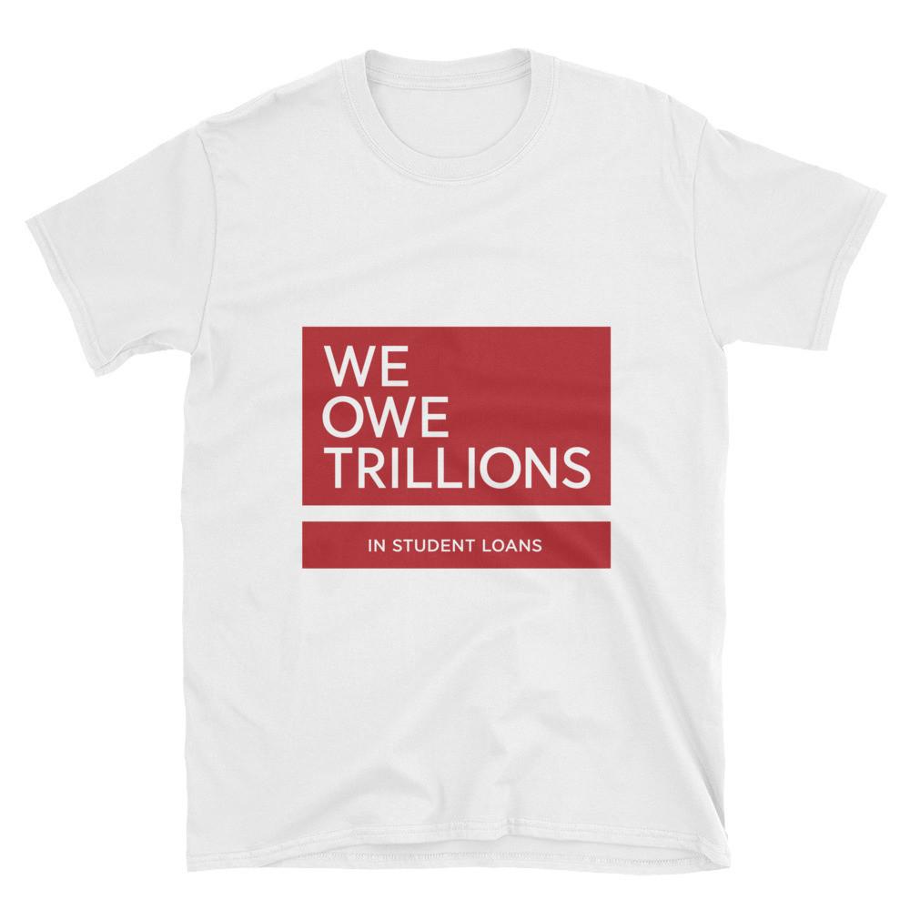 We Owe Trillions Tee