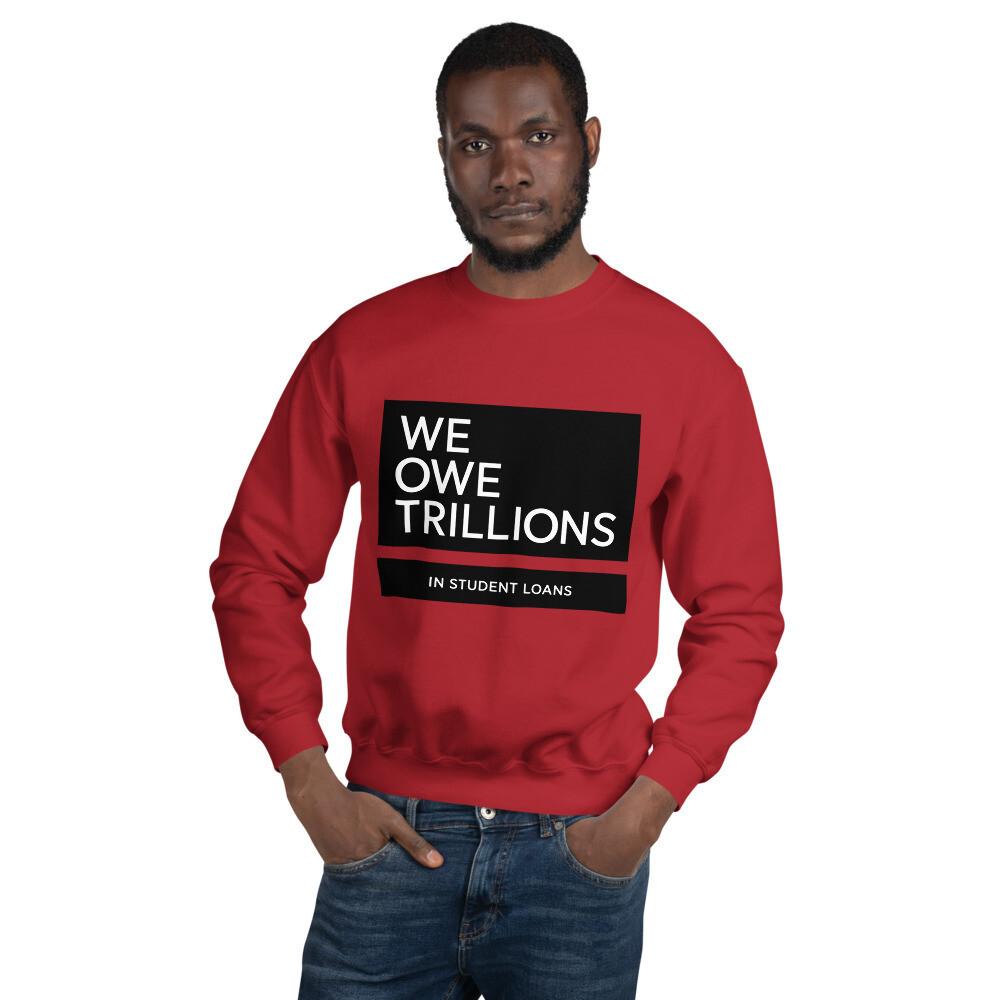 We Owe Trillions (BLACK) Sweatshirt
