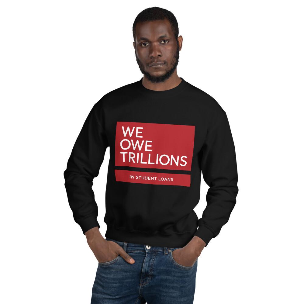 We Owe Trillions (RED) Sweatshirt