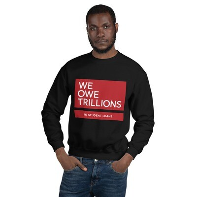 We Owe Trillions (RED) Sweatshirt