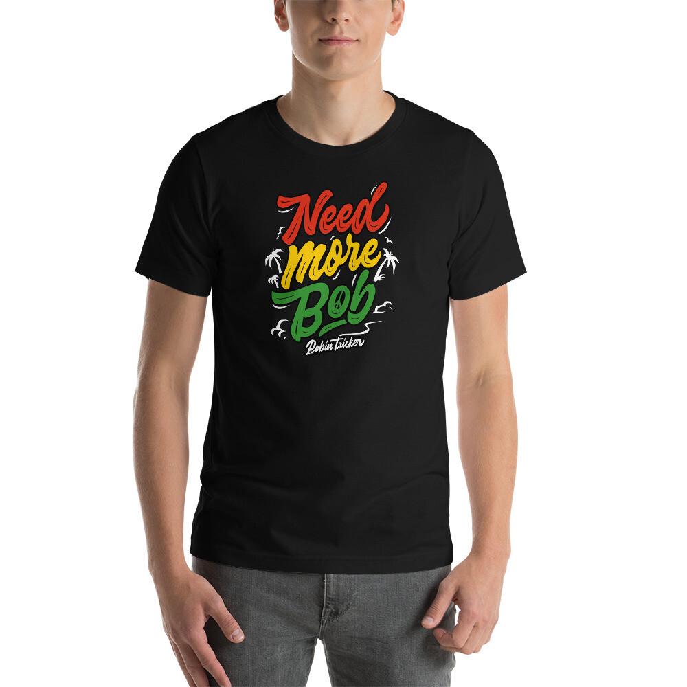 Need More Bob 'Cotton' Short-Sleeve Unisex T-Shirt