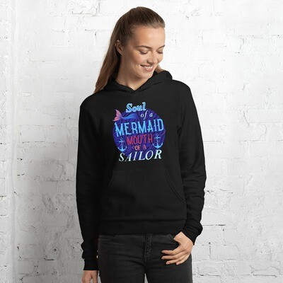 Soul of a Mermaid, mouth of a Sailor...Unisex hoodie
