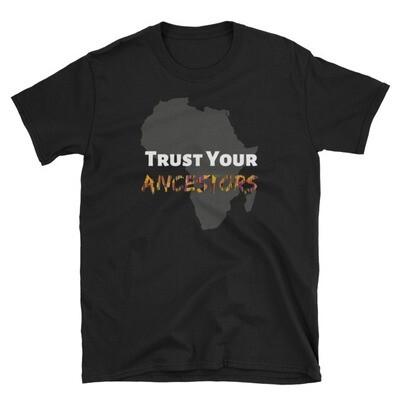 Trust Your Ancestors Short-Sleeve Unisex T-Shirt
