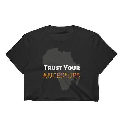 Trust Your Ancestors Women's Crop Top