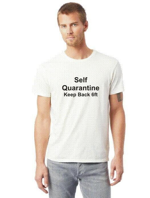 Tee:  Self Quarantine