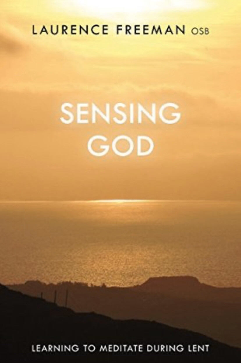 Sensing God Learning to Meditate During Lent