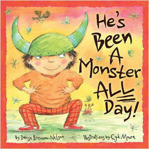 He's Been a Monster all Day by DENISE BRENNAN-NELSON
