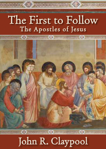 The First to Follow The Apostles of Jesus by John R. Claypool