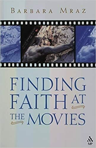 Finding Faith at the Movies by Barbara Mraz
