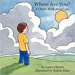 Where Are You? A Child's Book About Loss by Laura Olivieri