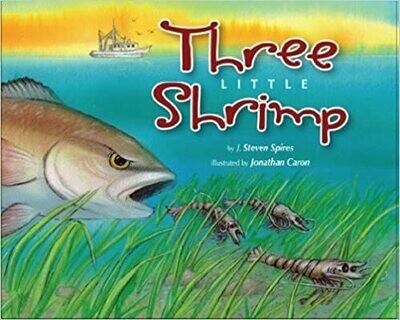 Three Little Shrimp by J. Steven Spires