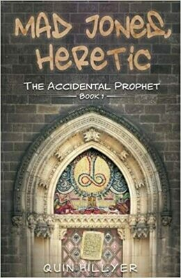 Mad Jones, Heretic (The Accidental Prophet) by Quin Hillyer