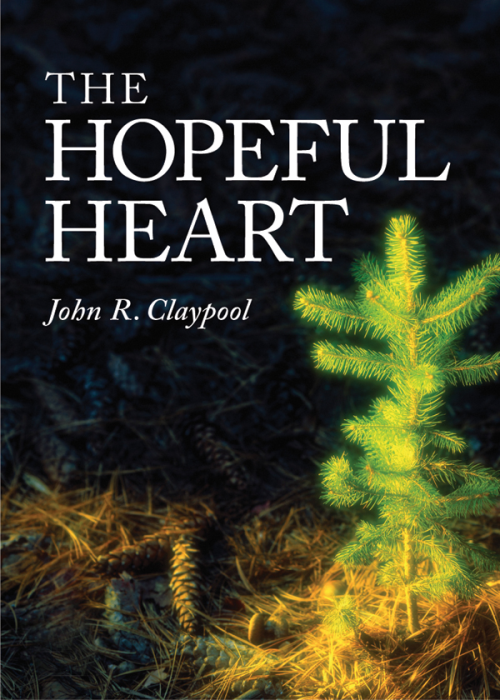 The Hopeful Heart John R. Claypool